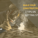 Construction Careers: 3 Tips Getting Started